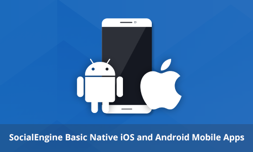SocialEngine Basic Native iOS and Android Mobile Apps