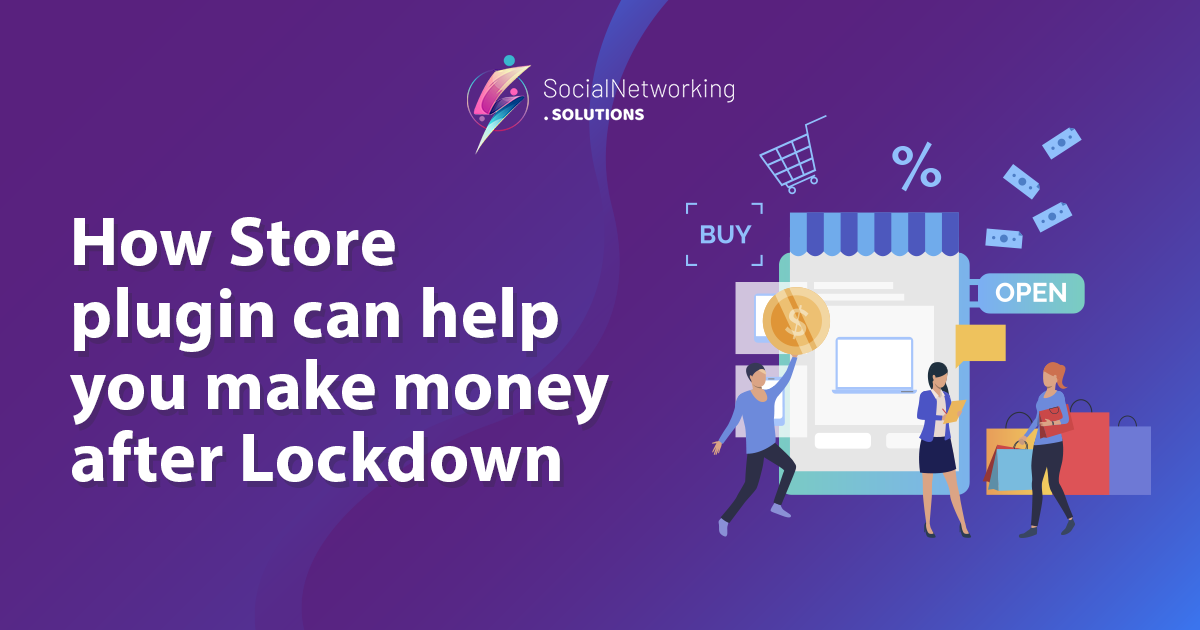 How Store plugin can help you make money after Lockdown