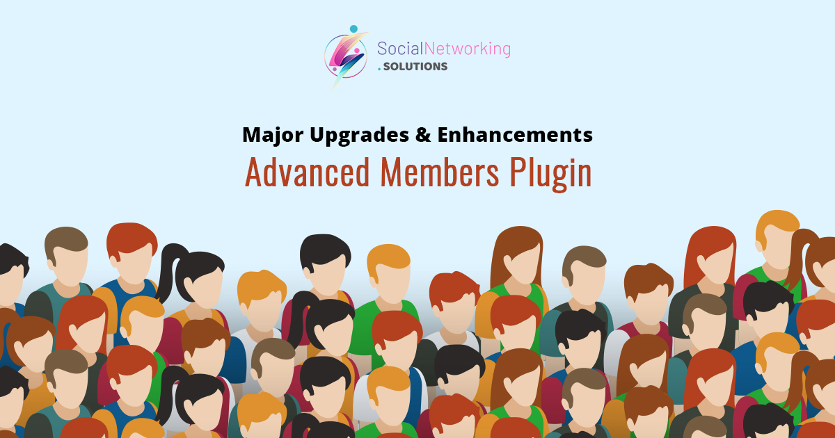 Major Upgrades & Enhancements in Advanced Members Plugin