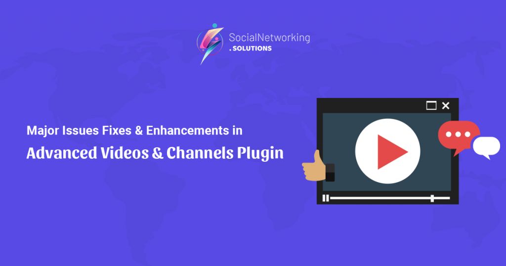 Upgrades & Enhancements with Bug Fixes in Advanced Videos & Channels Plugin