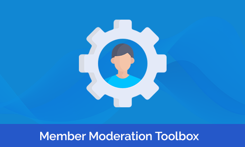 Member Moderation Toolbox
