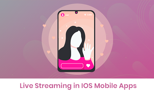 Live Streaming in iOS Mobile App