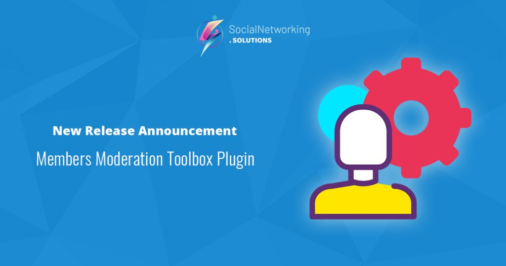 New Release Announcement - Members Moderation Toolbox