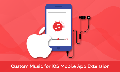 Custom Music for iOS Mobile App Extension