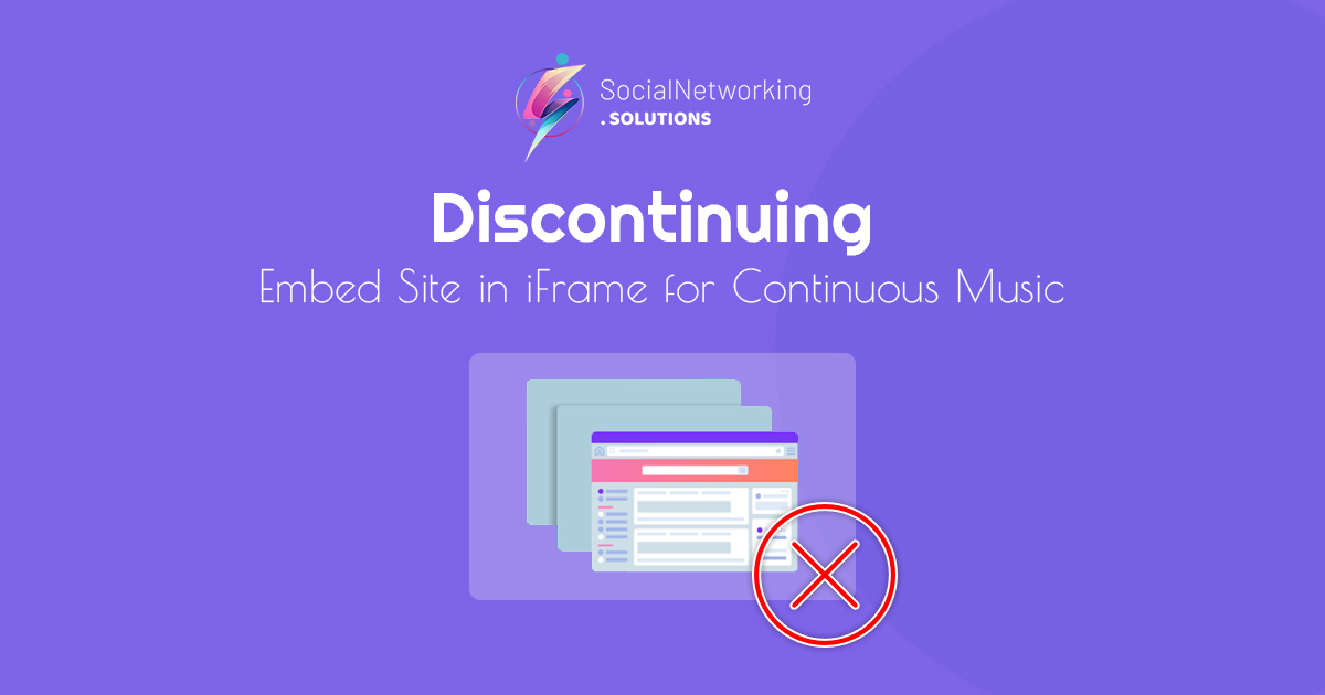 New Alert: Discontinuing Embed Site in iFrame for Continuous Music