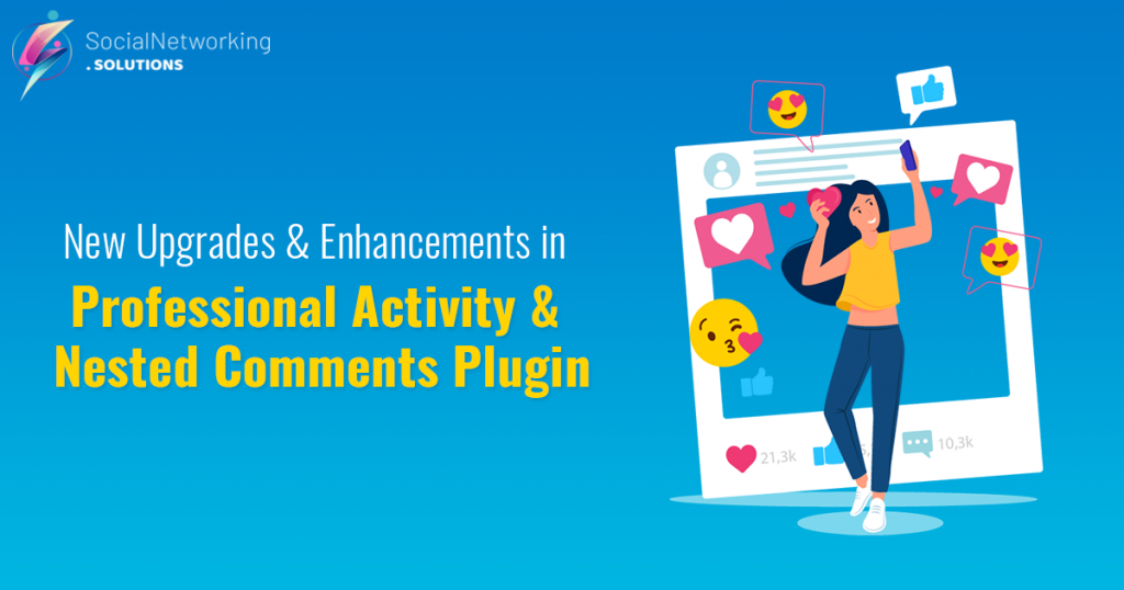 New Upgrades & Enhancements in Professional Activity & Nested Comments Plugin