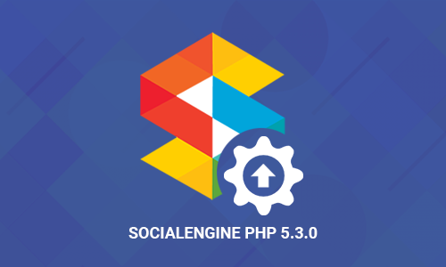 Upgrade to SocialEngine PHP 5.3.0