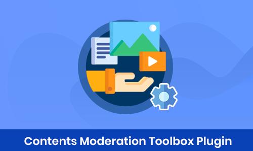 Contents Moderation Toolbox Plugin