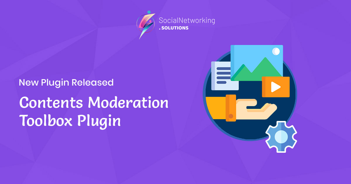 New Release Announcement - Contents Moderation Toolbox Plugin