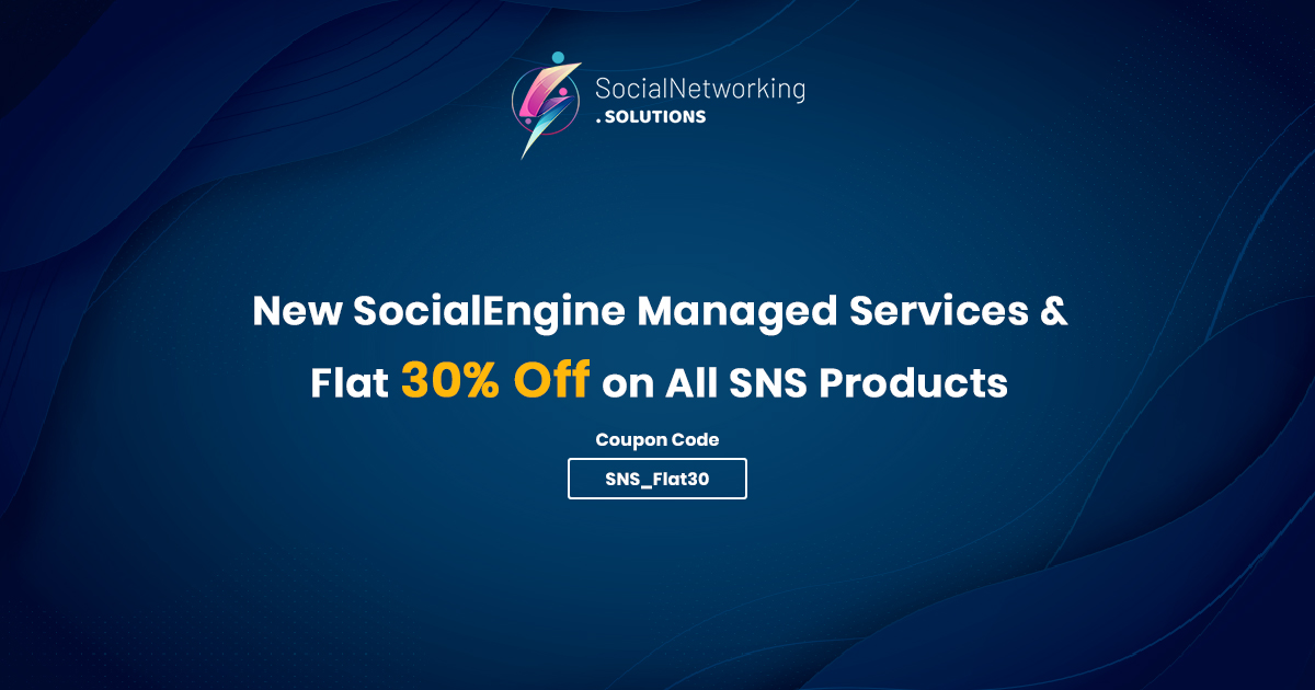 New SocialEngine Managed Services & Flat 30% Off on All SNS Products