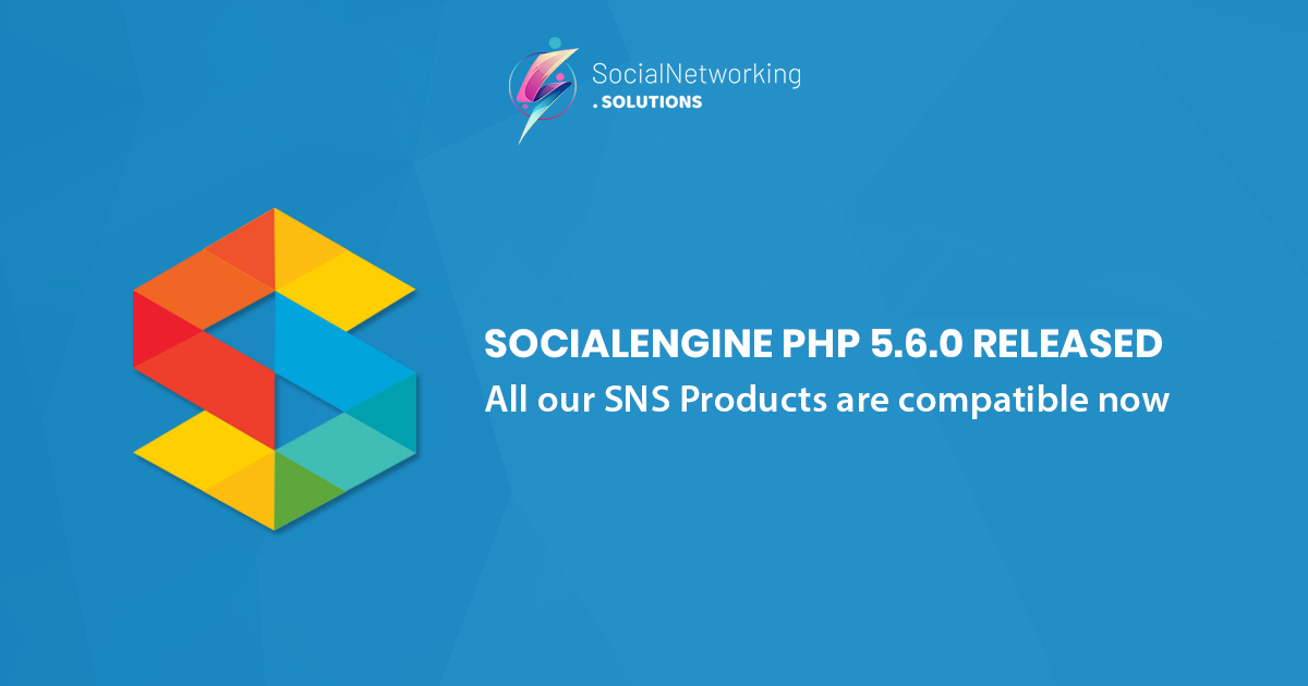 All our SNS Products are compatible with SocialEngine PHP 5.6.0