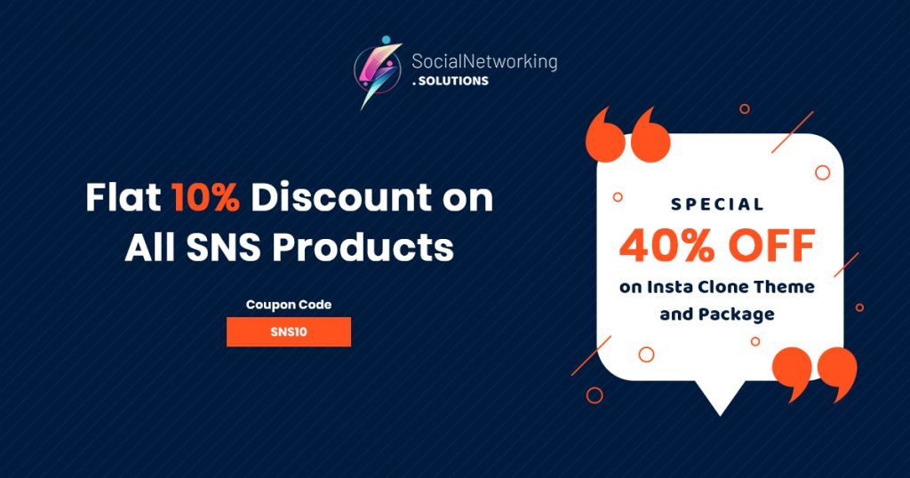 Flat 10% Discount on All SNS Products & Special 40% OFF on Insta Clone Theme and Package