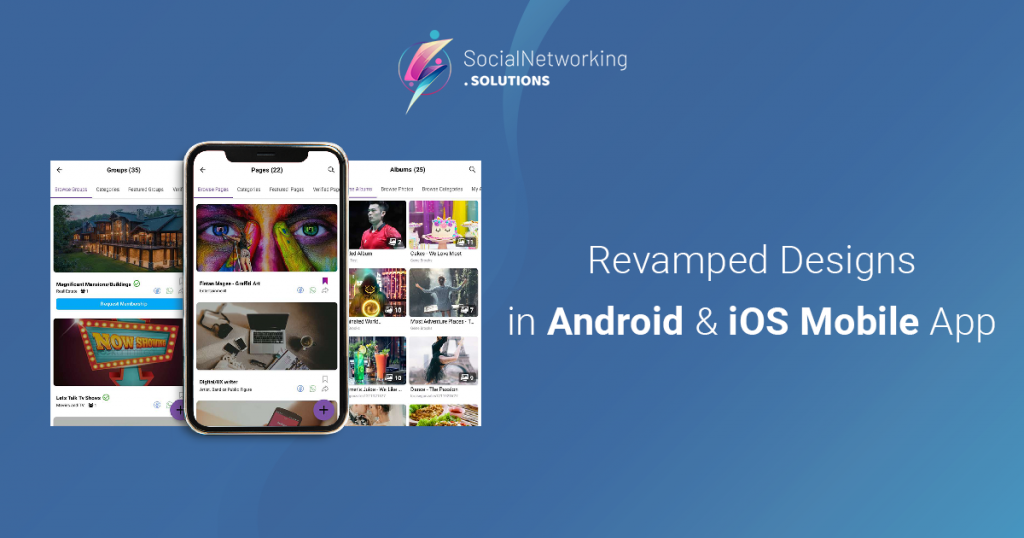 Revamped Designs in Android & iOS Mobile App