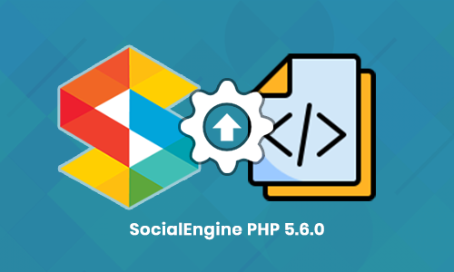 Upgrade to SocialEngine PHP 5.6.0 without Losing Custom work